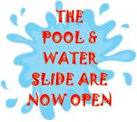 Pool & Water Slide are now open!